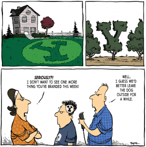 A three panel comic: The first shows a house with a lawn emblazoned with the BYU Y. The second shows a group of trees, the middle one cut into the shape of a Y. The last panel shows a mom, a disgruntled son with a Y cut into his hair, and a dad holding a razor. The mom says